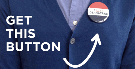 I LIKE OBAMACARE Button
