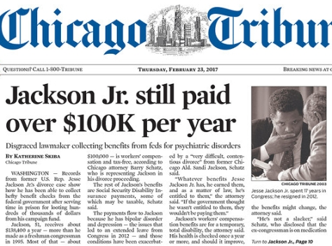 From the front page of The Chicago Tribune. An investigation shows disgraced, criminally convicted former Congressman Jesse Jackson Jr. is being paid $138,400 every year from the federal trough. That's taxpayer money!